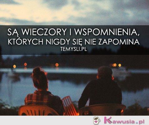 Są wieczory i wspomnienia...