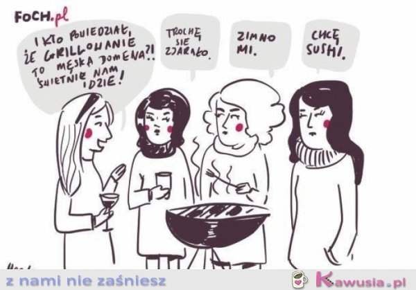 Grillowanie wg kobiet...