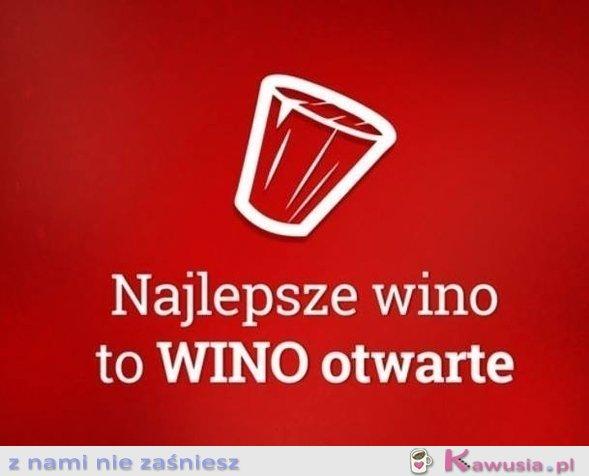 Najlepsze wino to...