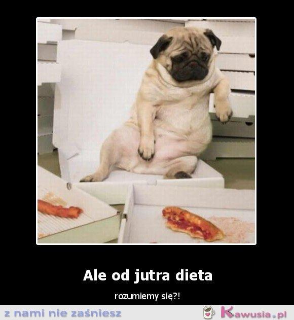 Od jutra dieta...