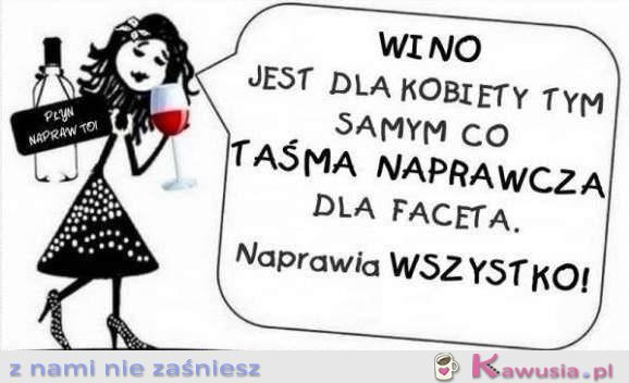 Wino jest dla kobiety tym.