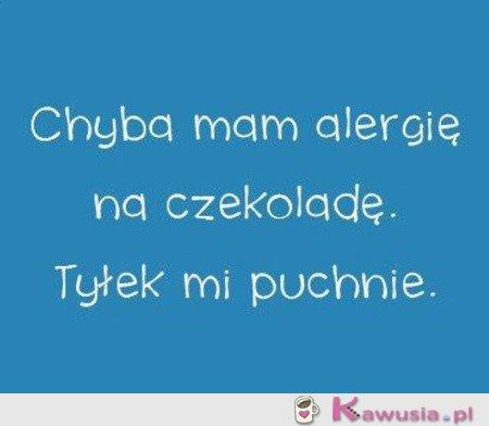 Mam alergię na czekoladę...