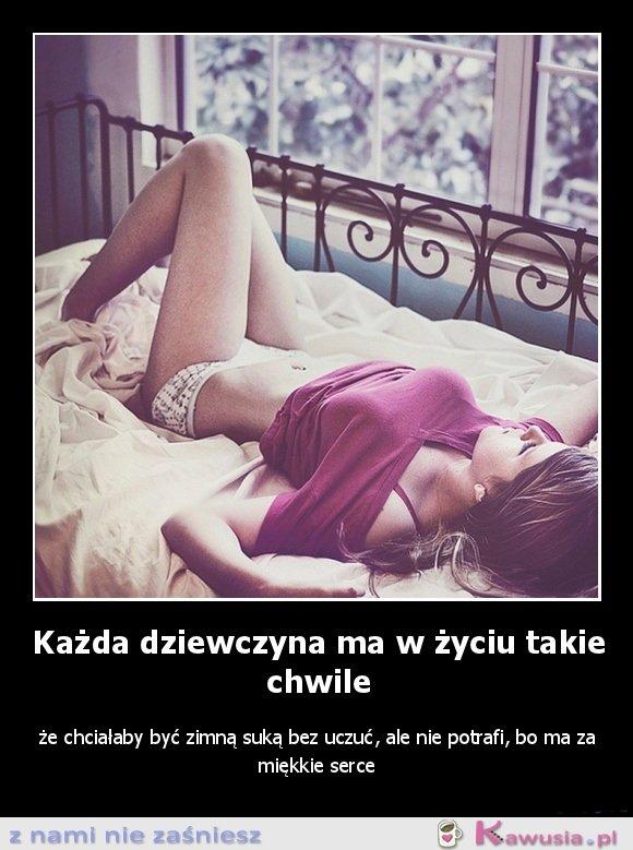 Każda kobieta ma takie chwile...