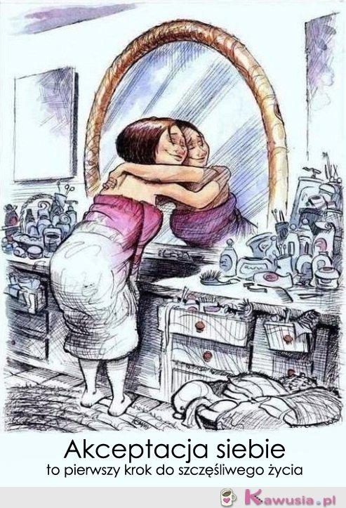 Akceptacja siebie to pierwszy krok...