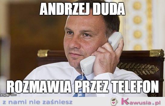 Haha Andrzej Duda to ma zakręcone życie