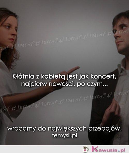 Kłótnia z kobietą jest jak koncert...