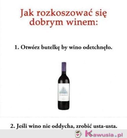 Jak rozkoszować się dobrym winem?