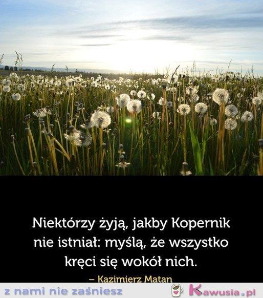 Niektórzy żyją, jakby Kopernik nie istniał...