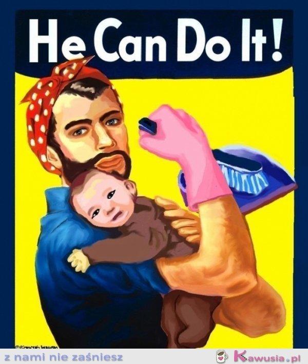 On też może to zrobić!